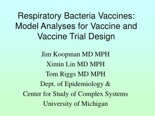 respiratory bacteria vaccines:   model analyses for vaccine and vaccine trial design