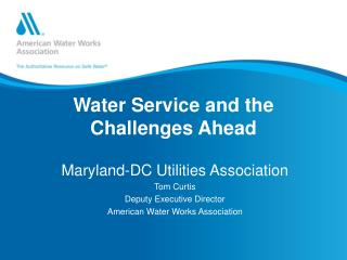 Water Service and the Challenges Ahead
