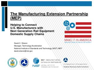 The Manufacturing Extension Partnership (MEP) Helping to Connect U.S. Manufacturers with  Next Generation Rail Equipmen