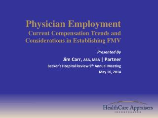 Physician Employment Current Compensation Trends and Considerations in Establishing FMV