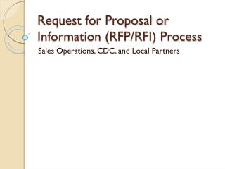 Request for Proposal or Information (RFP/RFI) Process