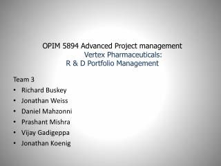 OPIM 5894 Advanced Project management Vertex Pharmaceuticals:  R & D Portfolio Management