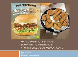 Management Business Plan: Southwest  Gardenburger at Upper Chesapeake Medical Center