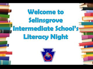 Welcome to Selinsgrove  Intermediate School's Literacy Night