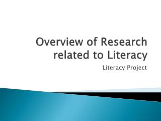 Overview of Research related to Literacy
