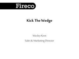 Kick The Wedge