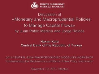 Discussion  of « Monetary  and  Macroprudential  Policies  to  Manage Capital  Flows » by Juan Pablo Medina and Jorge