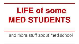 LIFE of some MED STUDENTS