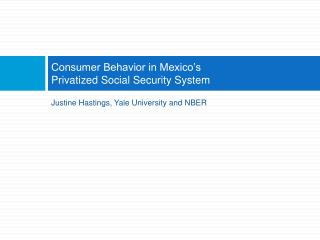 Consumer Behavior in Mexico's  Privatized Social Security System