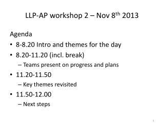 LLP-AP workshop 2 – Nov 8 th  2013