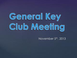 General Key Club Meeting
