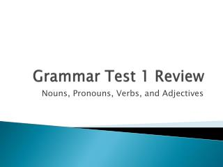 Grammar Test 1 Review