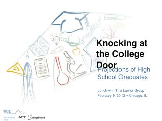 Knocking at the College Door