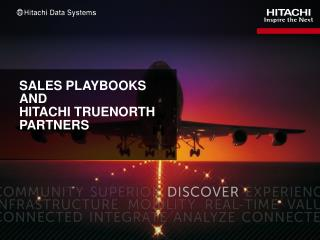 Sales Playbooks and  Hitachi  trueNortH  Partners