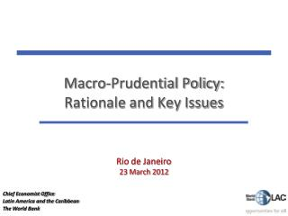 Macro-Prudential Policy: Rationale and Key Issues