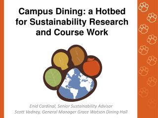 Campus  Dining:  a Hotbed for Sustainability Research and Course Work