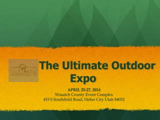 The Ultimate Outdoor                    Expo