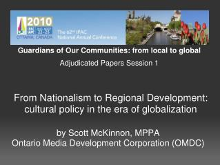 From Nationalism to Regional Development: cultural policy in the era of globalization