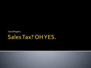 Sales Tax? OH YES.