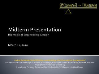 Midterm Presentation Biomedical Engineering Design March 11, 2010