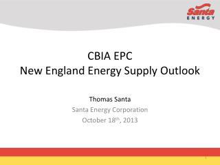 CBIA EPC  New England Energy Supply Outlook