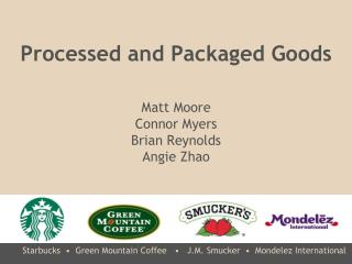 Starbucks  � Green Mountain Coffee    � J.M.  Smucker   �   Mondelez  International