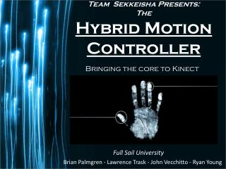 Team  Sekkeisha Presents: The Hybrid Motion Controller