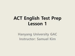 ACT English Test Prep  Lesson 1