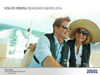 VOLVO PENTA  SEASON'S NEWS 2014