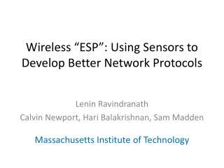 "Wireless ""ESP"": Using Sensors to Develop Better Network Protocols"