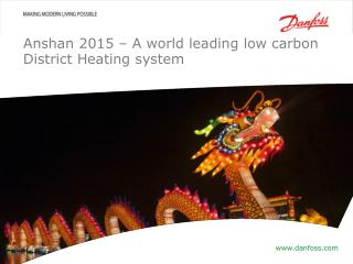 Anshan 2015 –  A world leading low carbon  District  H eating system