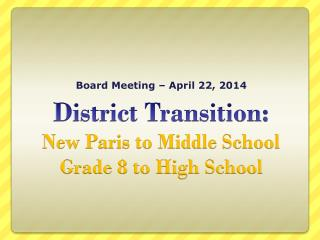 District Transition:   New Paris to Middle School Grade 8 to High School