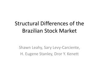 Structural Differences of  the Brazilian  Stock Market