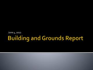 Building and Grounds Report