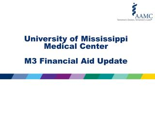 University of Mississippi Medical Center M3 Financial Aid Update