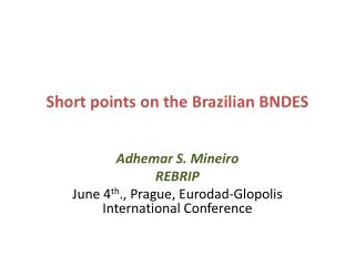 Short points on the Brazilian BNDES