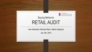 Buying Behavior RETAIL AUDIT