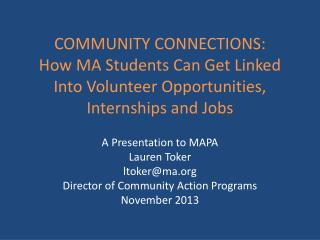 COMMUNITY CONNECTIONS: How MA Students Can Get Linked Into Volunteer Opportunities, Internships and Jobs