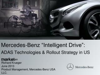 "Mercedes- Benz ""Intelligent Drive"":  ADAS Technologies & Rollout Strategy in US market"