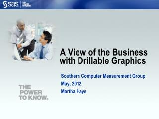 A View of the Business with  Drillable Graphics