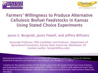 Farmers' Willingness to Produce Alternative Cellulosic Biofuel Feedstocks in Kansas Using Stated Choice Experiments