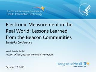 Electronic Measurement in the Real World: Lessons Learned from the Beacon Communities StrataRx  Conference