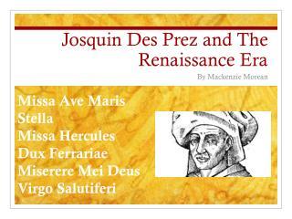 Josquin  Des  Prez  and The Renaissance Era