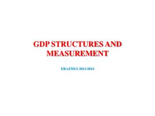 GDP STRUCTURES AND MEASUREMENT