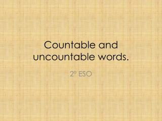 Countable  and  uncountable words .