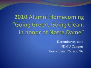 "2010 Alumni Homecoming ""Going Green, Going Clean,               in  honor  of Notre  Dame"""