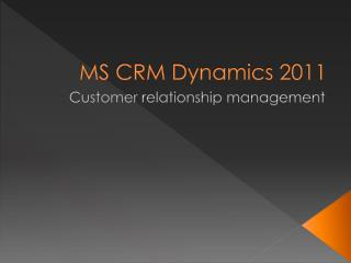 MS CRM Dynamics 2011