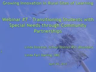 Growing Innovation in Rural Sites of Learning Webinar #7 – Transitioning Students with Special Needs through Community