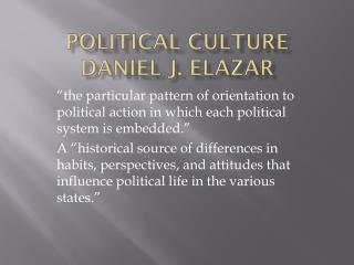 Political Culture Daniel J. Elazar
