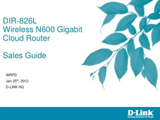 DIR-826L Wireless N600 Gigabit Cloud Router Sales Guide